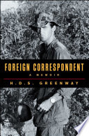 Foreign Correspondent : herr, david halberstam, and dexter filkins. in this...