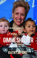 Gimme Love... Gimme Hope... Gimme Shelter : ...