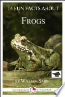 14 Fun Facts About Frogs  A 15 Minute Book