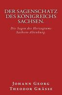 Der Sagenschatz Des Konigreichs Sachsen.