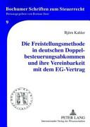 Die Freistellungsmethode in deutschen Doppelbesteuerungsabkommen und ihre Vereinbarkeit mit dem EG-Vertrag