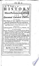 An History of the Mitred Parliamentary Abbies, and Conventual Cathedral Churches