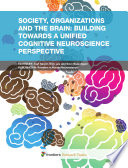 Society  Organizations and the Brain  building towards a unified cognitive neuroscience perspective