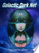 Galactic Dark Net 4