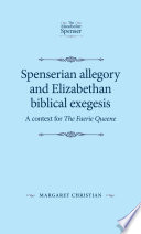 Spenserian Allegory and Elizabethan Biblical Exegesis