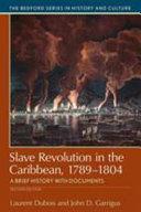 Slave Revolution in the Caribbean  1789 1804