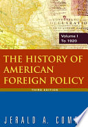 The History of American Foreign Policy  V 1  To 1920
