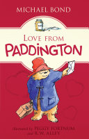 Love From Paddington : told through paddington's letters to his aunt...