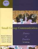 Small Group Communication  Theory and Practice