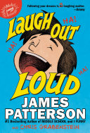 Laugh Out Loud : patterson's newest illustrated middle grade story!...
