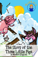 The Story of the Three Little Pigs In Modern English  Translated