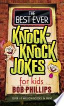 The Best Ever Knock Knock Jokes for Kids
