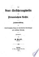 Das Feuer-Versicherungswesen nach preussischem Rechte