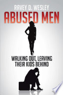 Abused Men Walking Out  Leaving Their Kids Behind