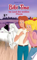 Bibi Tina Im Land Der Wei En Pferde