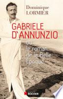 Gabriele d Annunzio ou le roman de la Belle Epoque