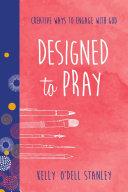 Designed to Pray