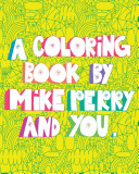 A Coloring Book by Mike Perry and YOU