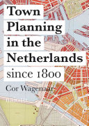 Town Planning in the Netherlands: Since 1800