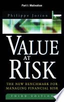 Value at Risk  3rd Ed   Part I   Motivation