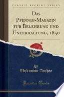 Das Pfennig Magazin F R Belehrung Und Unterhaltung 1852 Classic Reprint