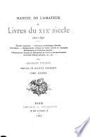Manuel de l amateur de livres du XIXe si  cle  1801 1893  A Z