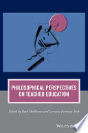 Philosophical Perspectives on Teacher Education