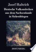 Deutsche Volksm  rchen aus dem Sachsenlande in Siebenb  rgen