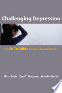 Challenging Depression  The Go To Guide for Clinicians and Patients  Go To Guides for Mental Health