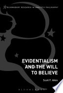 Evidentialism and the will to believe / Scott F. Aikin.