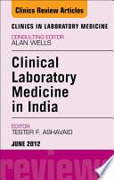 Laboratory Medicine In India An Issue Of Clinics In Laboratory Medicine E Book
