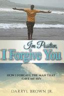 I M Positive I Forgive You