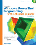 Microsoft Windows PowerShell Programming for the Absolute Beginner, Third Edition