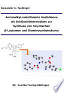 Aminoalkyl-substituierte Azetidinone als Schlüsselintermediate zur Synthese von bicyclischen β-Lactamen und Diaminocarbonsäuren