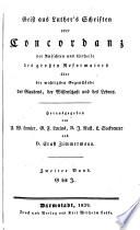 Geist aus Luther s Schriften  oder Concordanz der Ansichten u  Urtheile des gr  Reformators