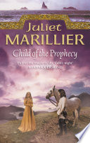 Child Of The Prophecy  Book 3 Of The Sevenwaters Trilogy : story of loyalty and love is a new...