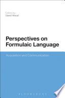 Perspectives on Formulaic Language