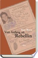 Von Anfang an Rebellin