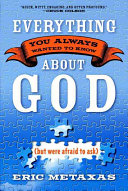 Everything You Always Wanted To Know About God : presents a delightful book filled with humor and...