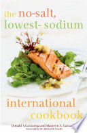 The No Salt  Lowest Sodium International Cookbook