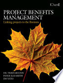 Project Benefits Management: Linking Projects To The Business : organisations, but many professionals lack the...