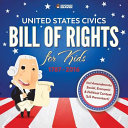 United States Civics   Bill Of Rights for Kids   1787   2016 Incl Amendments Social  Economic and Political Context  US Precontact