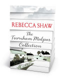 Rebecca Shaw - The Turnham Malpas Collection