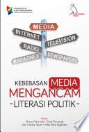 Kebebasan Media Mengancam Literasi Politik