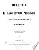 Bulletin de la classe historico philologique de l Acad  mie imp  riale des sciences de St    P  tersbourg