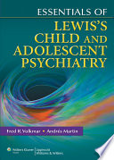 Essentials of Lewis s Child and Adolescent Psychiatry