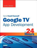 Sams Teach Yourself Google TV App Development in 24 Hours