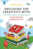 Exploding The Creativity Myth : wide range of examples to...