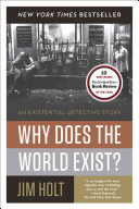 Why Does The World Exist? : god and the big bang...