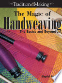 The Magic of Handweaving
